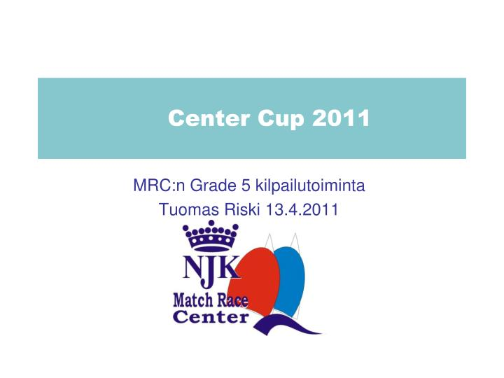 center cup 2011 n.