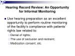 hearing record review an opportunity for informal monitoring