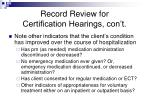 record review for certification hearings con t