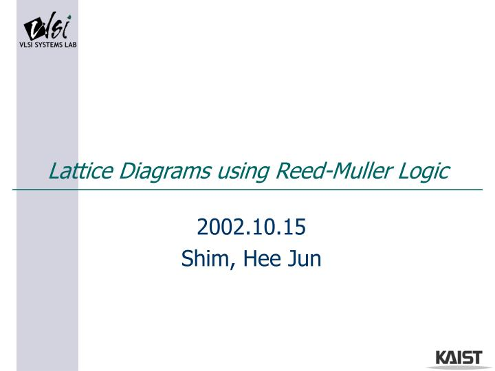 lattice diagrams using reed muller logic n.