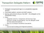 transaction delegate pattern