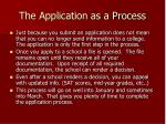 the application as a process