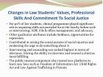 changes in law students values professional skills and commitment to social justice1