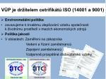 v p je dr itelem cetrifik t iso 14001 a 9001