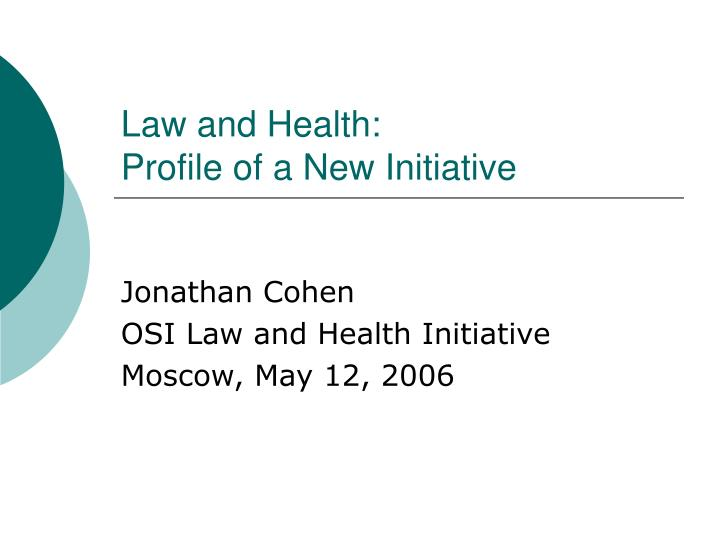 Law and health profile of a new initiative