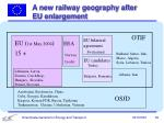 a new railway geography after eu enlargement