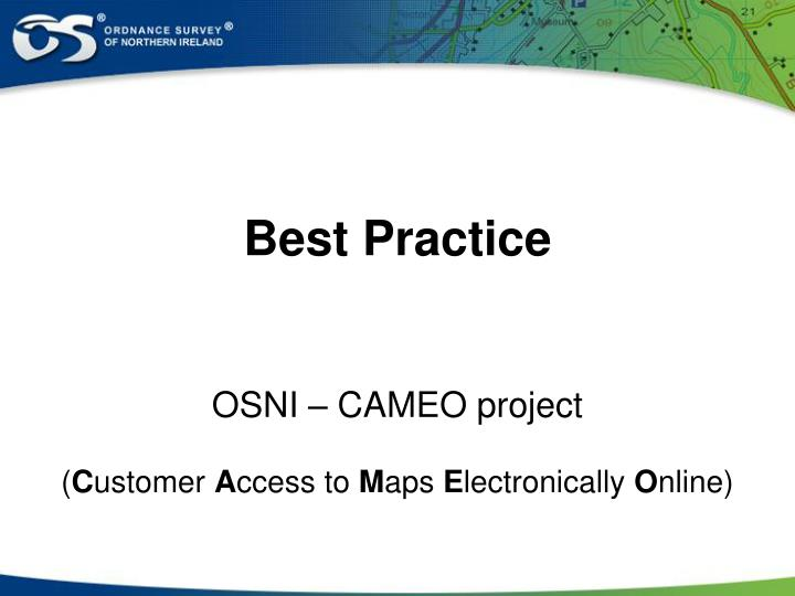 best practice osni cameo project c ustomer a ccess to m aps e lectronically o nline n.