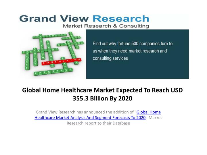 global home healthcare market expected to reach usd 355 3 billion by 2020 n.