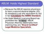 ablm holds highest standard