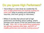 do you ignore high performers