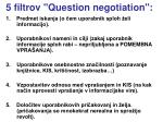 5 filtrov question negotiation