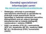 osrednji specializirani informacijski centri http www arrs gov si sl infra osic predstavitev asp