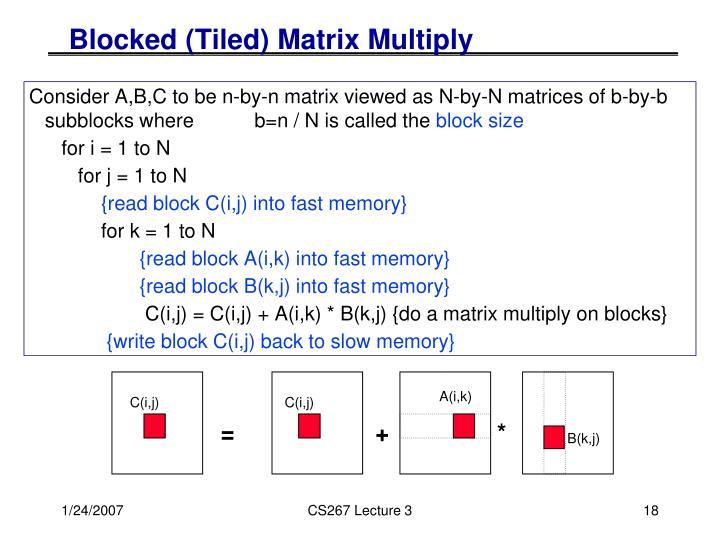 Blocked (Tiled) Matrix Multiply