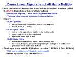 dense linear algebra is not all matrix multiply
