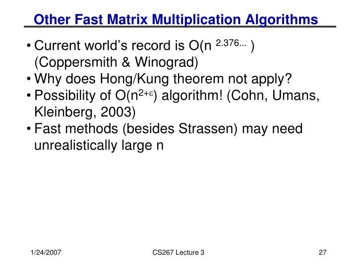 Other Fast Matrix Multiplication Algorithms
