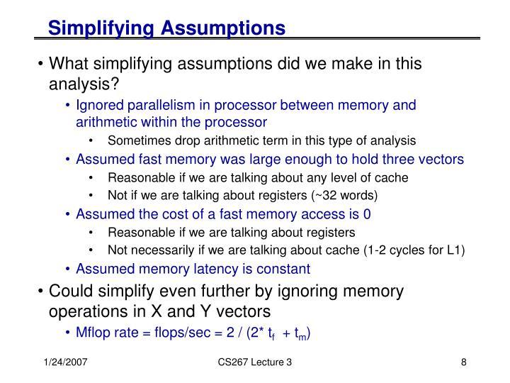 Simplifying Assumptions