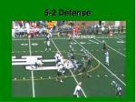 5 2 defense