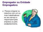 empregador ou entidade empregadora
