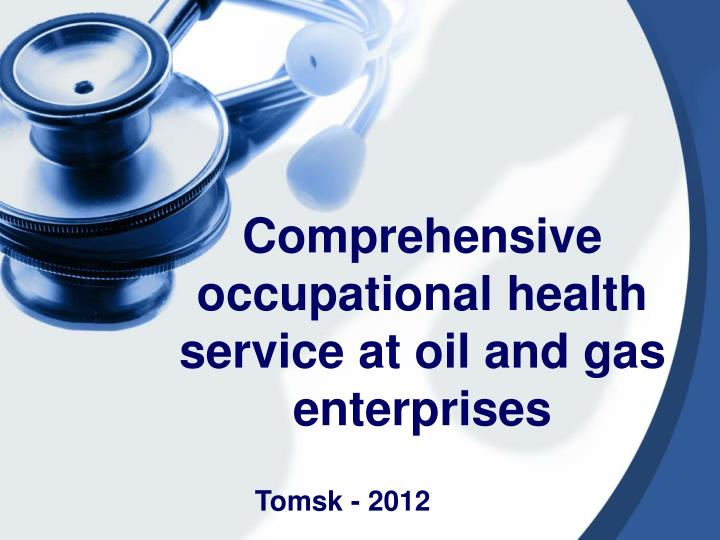 comprehensive occupational health service at oil and gas enterprises n.