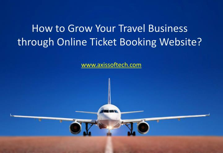 how to grow your travel business through online ticket booking website n.
