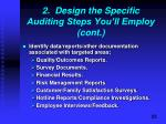 2 design the specific auditing steps you ll employ cont