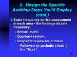 2 design the specific auditing steps you ll employ cont3