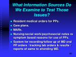 what information sources do we examine to test those issues