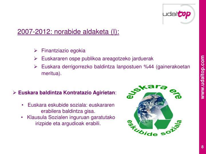 2007-2012: norabide aldaketa (I):