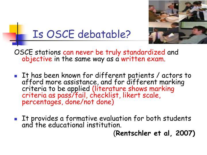 Is OSCE debatable?