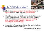 is osce debatable
