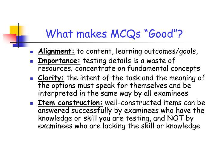 "What makes MCQs ""Good""?"