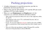 pushing projections