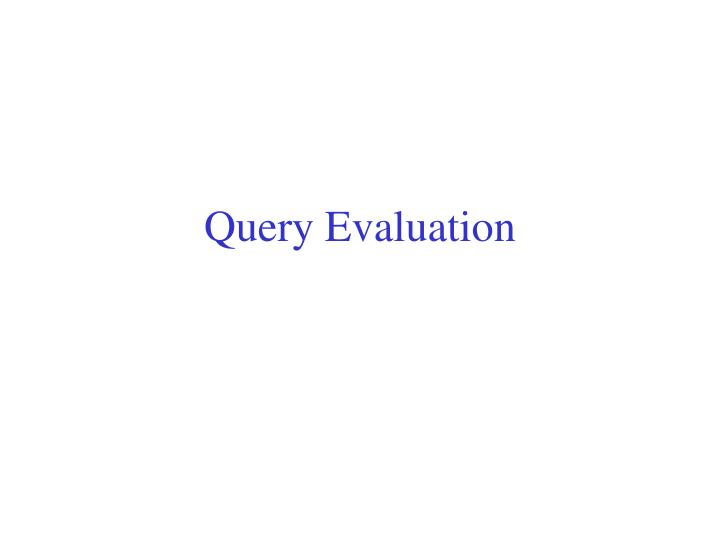 query evaluation n.