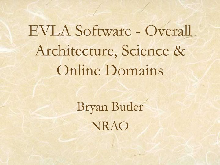 evla software overall architecture science online domains n.