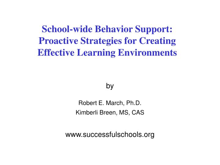 School wide behavior support proactive strategies for creating effective learning environments