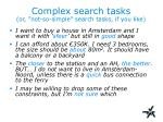 complex search tasks or not so simple search tasks if you like