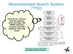 parameterised search system pss