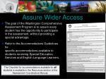 assure wider access
