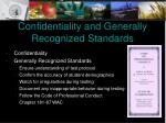 confidentiality and generally recognized standards