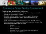 ensuring a proper testing environment