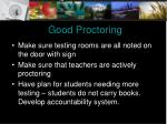 good proctoring