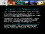 irregular test administration