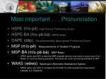 most important pronunciation