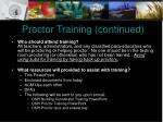 proctor training continued