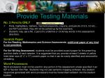 provide testing materials