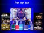 fun fun fun1