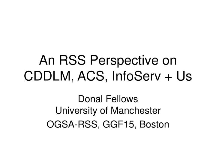 an rss perspective on cddlm acs infoserv us n.