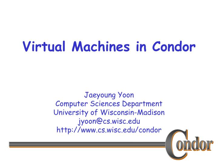 virtual machines in condor n.