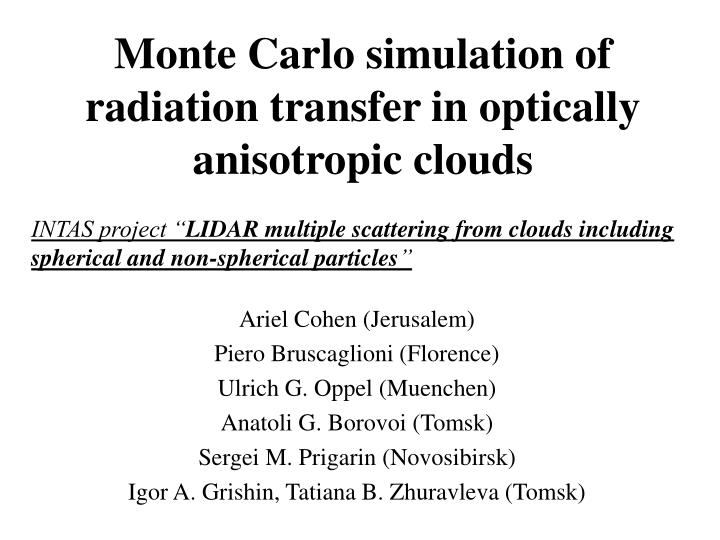 monte carlo simulation of radiation transfer in optically anisotropic clouds n.