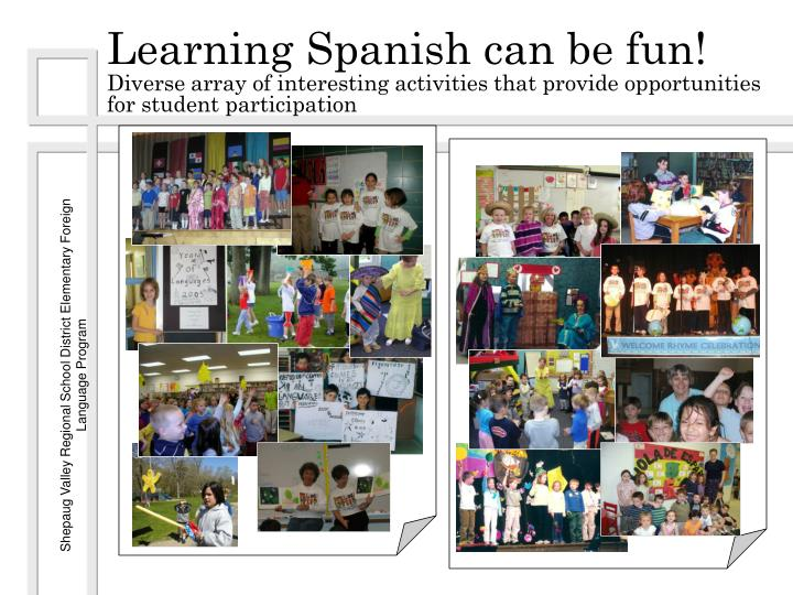 Learning Spanish can be fun!